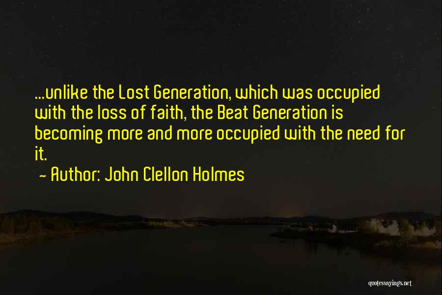 Faith And Loss Quotes By John Clellon Holmes