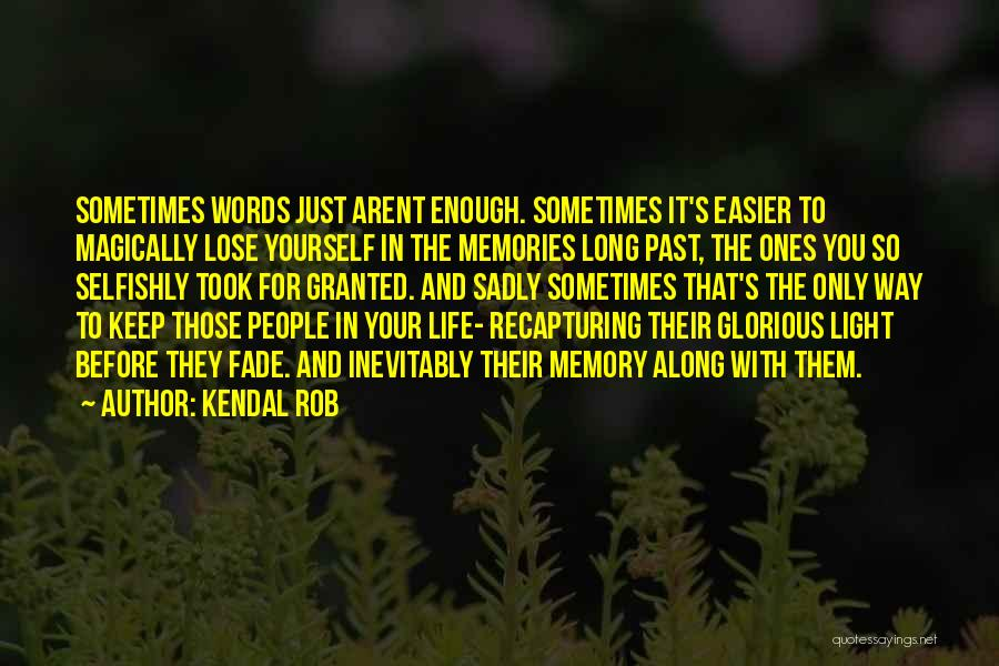 Faith And Loss Quotes By Kendal Rob