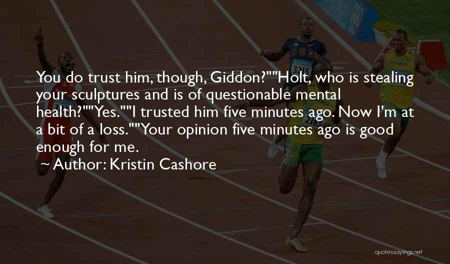 Faith And Loss Quotes By Kristin Cashore