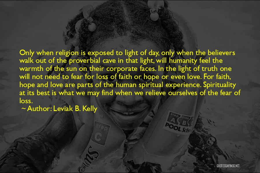 Faith And Loss Quotes By Leviak B. Kelly