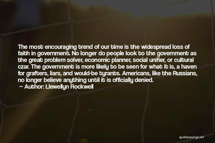 Faith And Loss Quotes By Llewellyn Rockwell