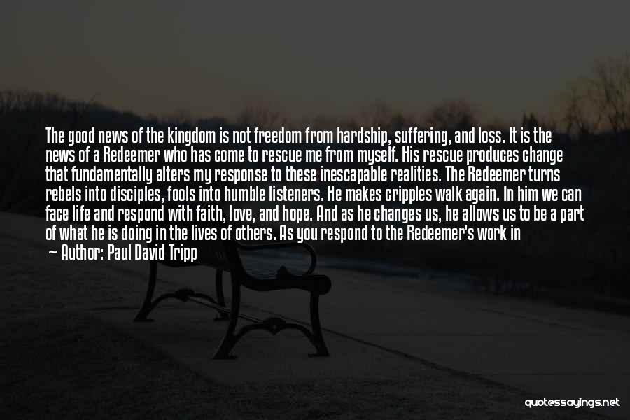Faith And Loss Quotes By Paul David Tripp
