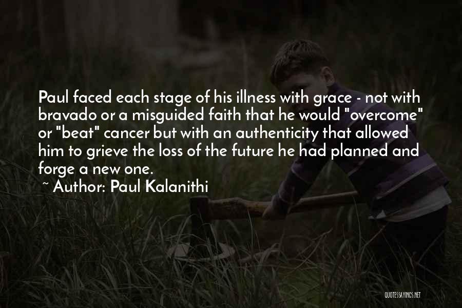 Faith And Loss Quotes By Paul Kalanithi