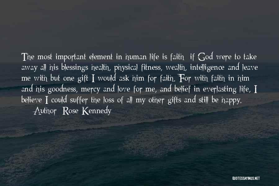 Faith And Loss Quotes By Rose Kennedy