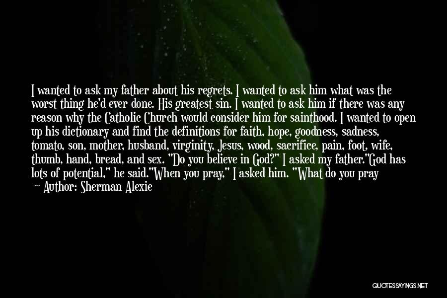 Faith And Loss Quotes By Sherman Alexie