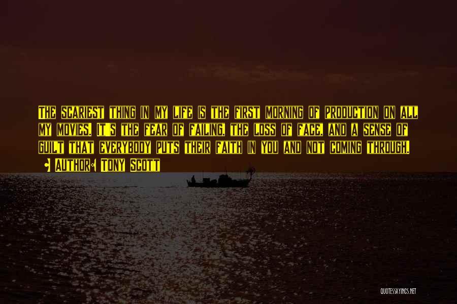 Faith And Loss Quotes By Tony Scott