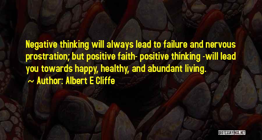 Faith And Positive Thinking Quotes By Albert E Cliffe