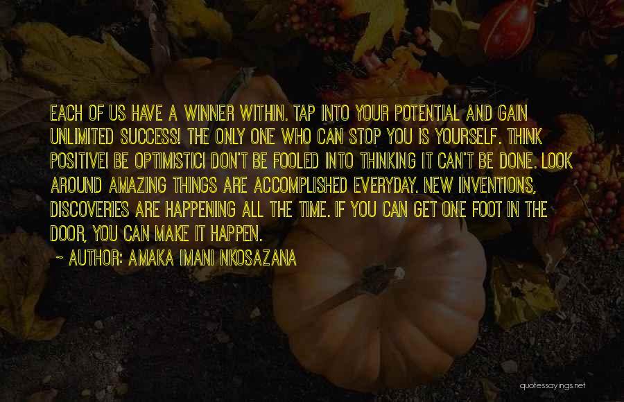 Faith And Positive Thinking Quotes By Amaka Imani Nkosazana