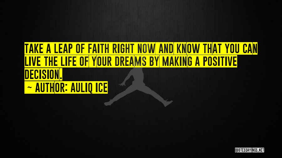 Faith And Positive Thinking Quotes By Auliq Ice