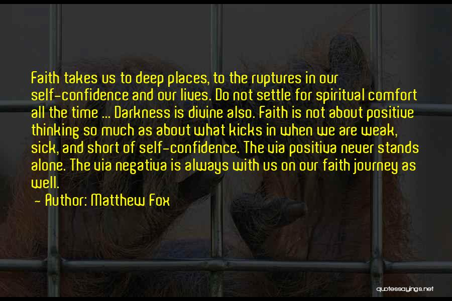Faith And Positive Thinking Quotes By Matthew Fox