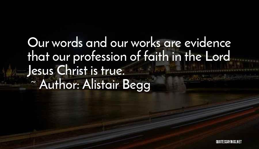 Faith And Works Quotes By Alistair Begg