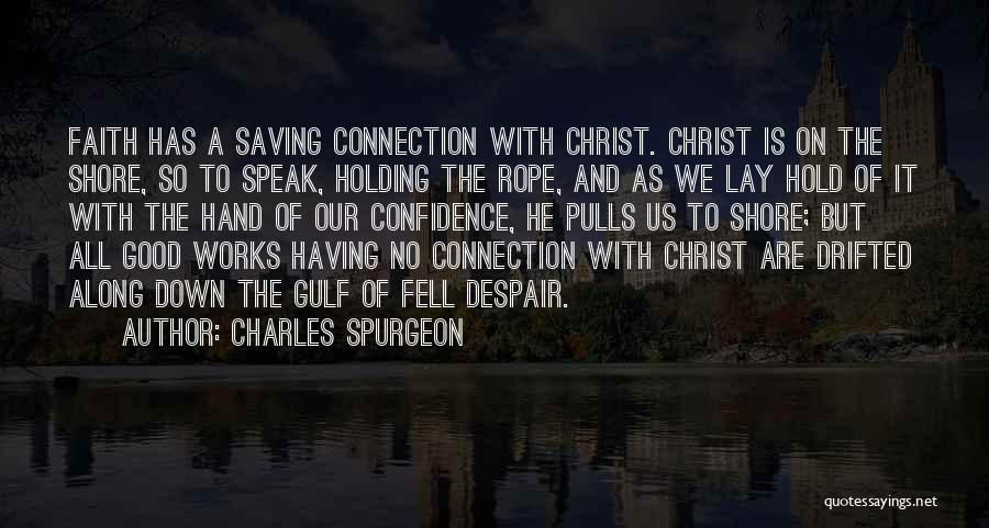 Faith And Works Quotes By Charles Spurgeon