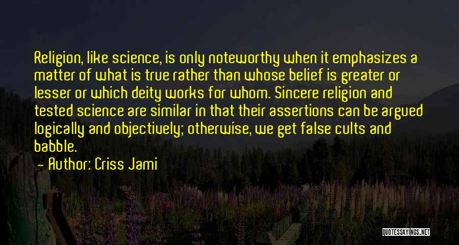 Faith And Works Quotes By Criss Jami