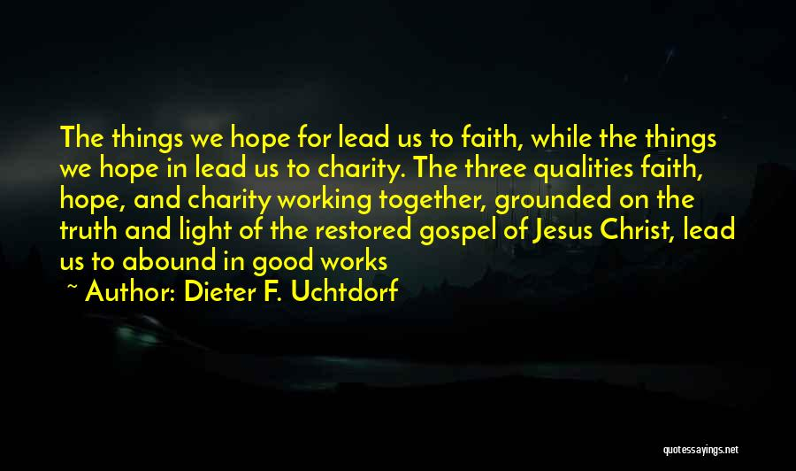 Faith And Works Quotes By Dieter F. Uchtdorf