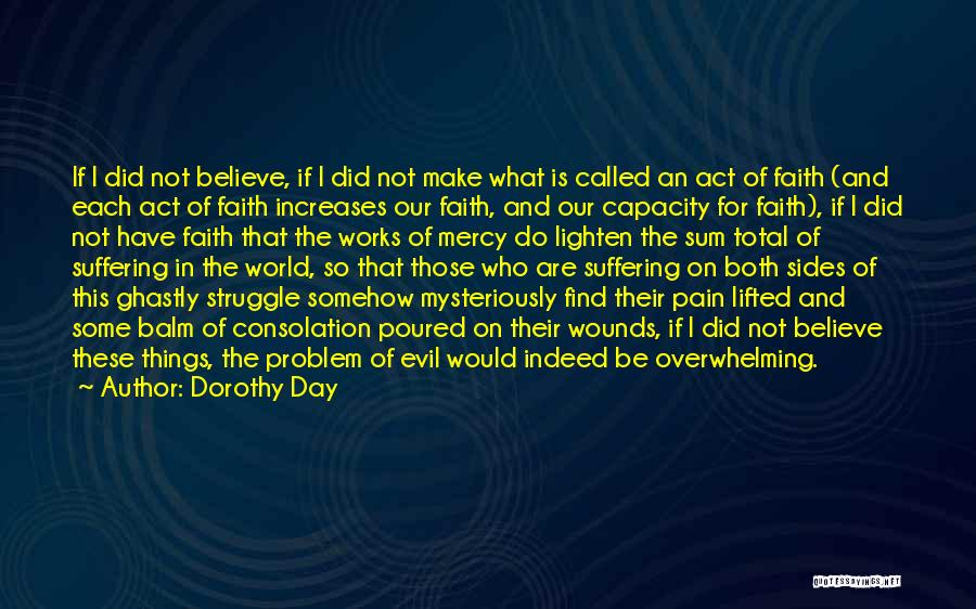 Faith And Works Quotes By Dorothy Day