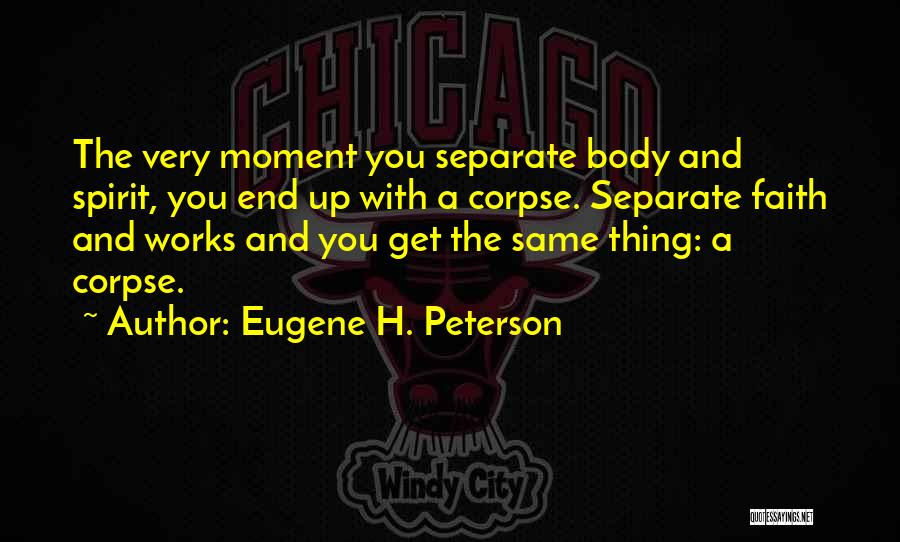 Faith And Works Quotes By Eugene H. Peterson