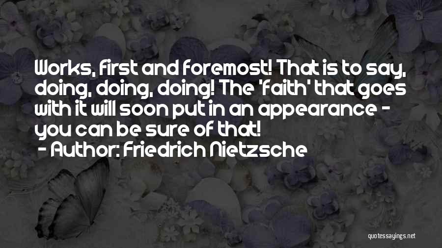 Faith And Works Quotes By Friedrich Nietzsche