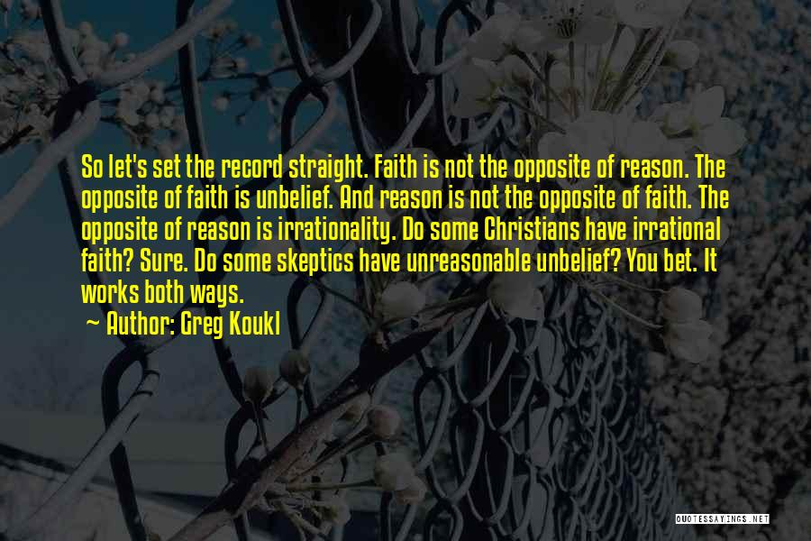 Faith And Works Quotes By Greg Koukl