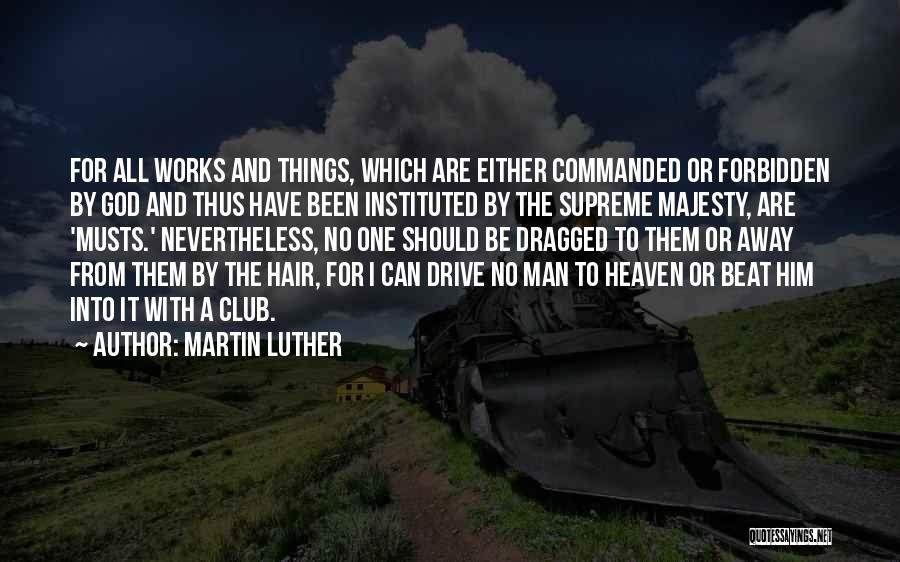 Faith And Works Quotes By Martin Luther