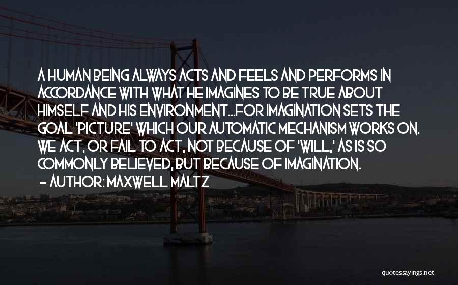 Faith And Works Quotes By Maxwell Maltz
