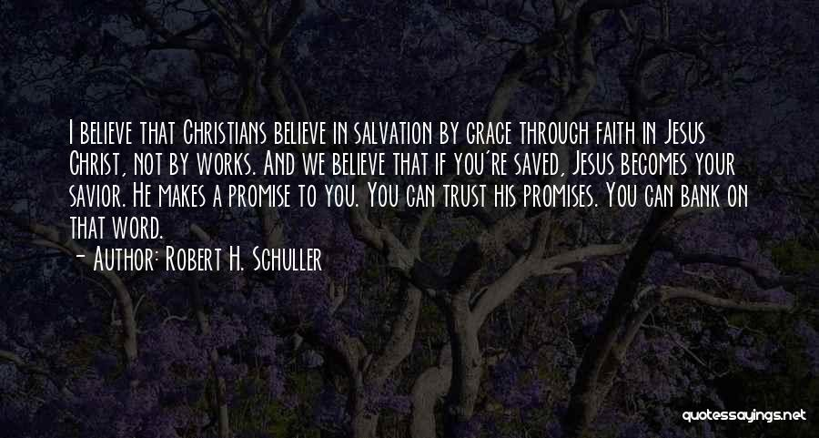 Faith And Works Quotes By Robert H. Schuller