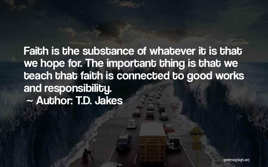 Faith And Works Quotes By T.D. Jakes