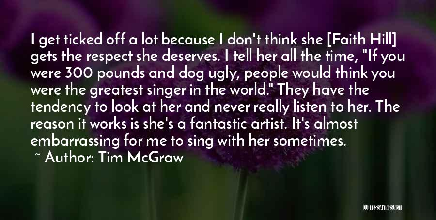 Faith And Works Quotes By Tim McGraw