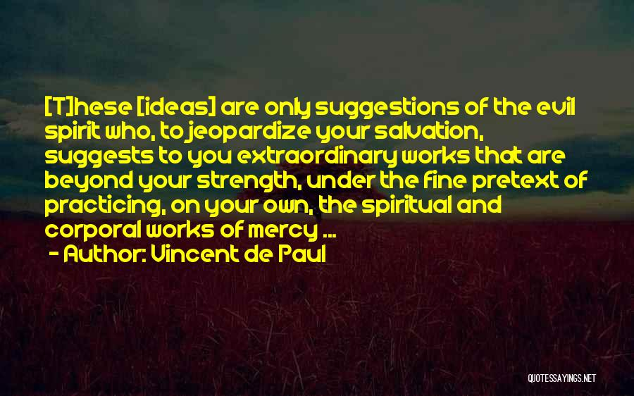 Faith And Works Quotes By Vincent De Paul