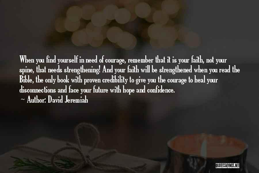 Faith Courage Bible Quotes By David Jeremiah