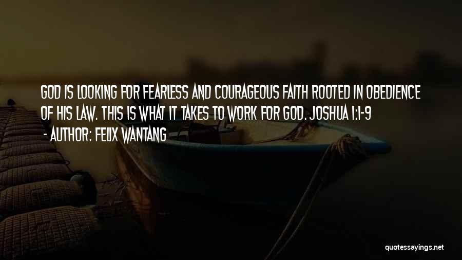 Faith Courage Bible Quotes By Felix Wantang