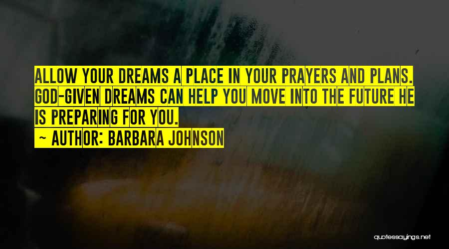 Faith In Dreams Quotes By Barbara Johnson