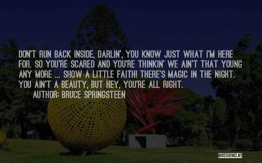 Faith In Dreams Quotes By Bruce Springsteen