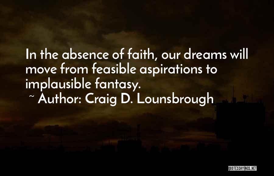 Faith In Dreams Quotes By Craig D. Lounsbrough