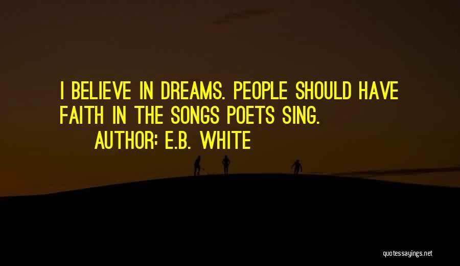 Faith In Dreams Quotes By E.B. White
