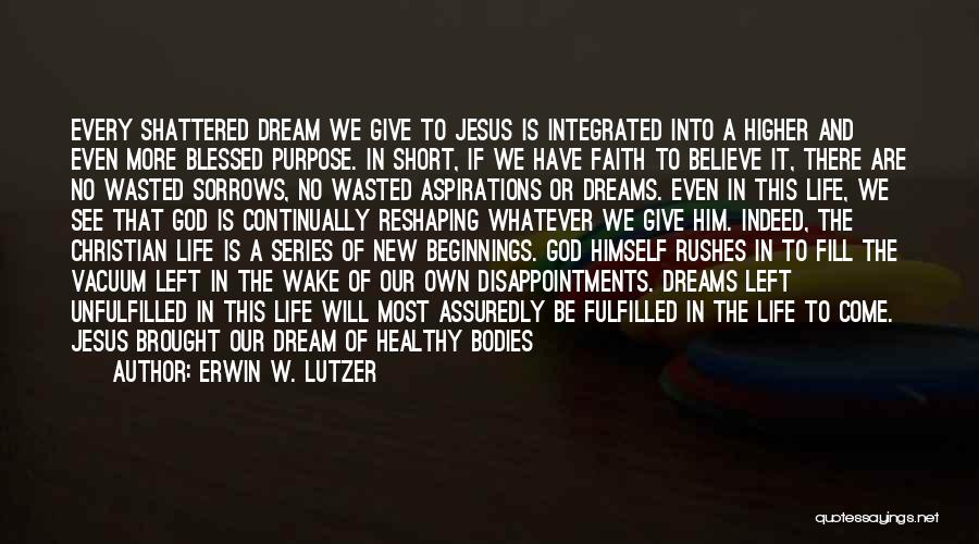 Faith In Dreams Quotes By Erwin W. Lutzer
