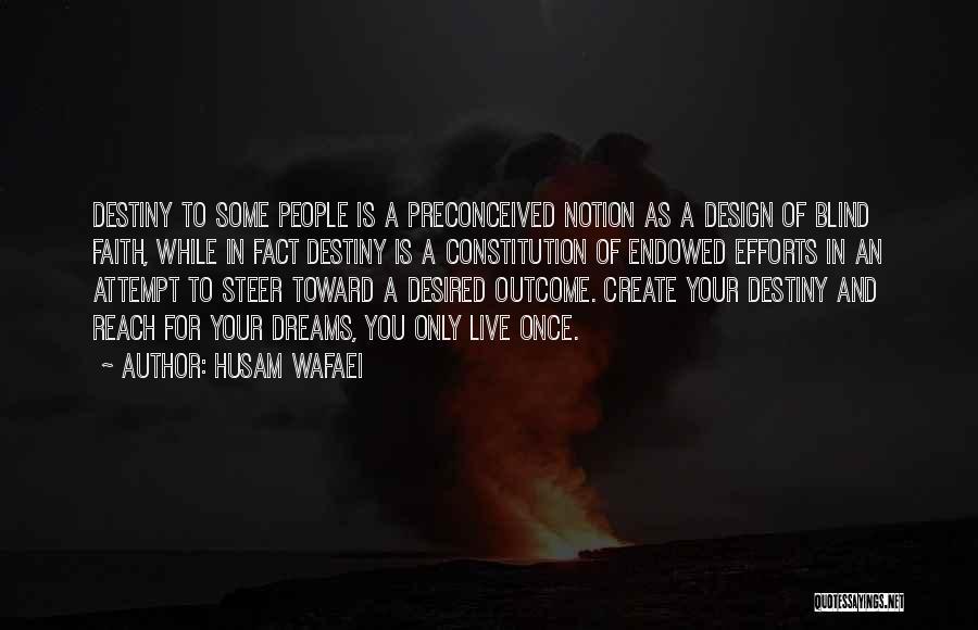 Faith In Dreams Quotes By Husam Wafaei