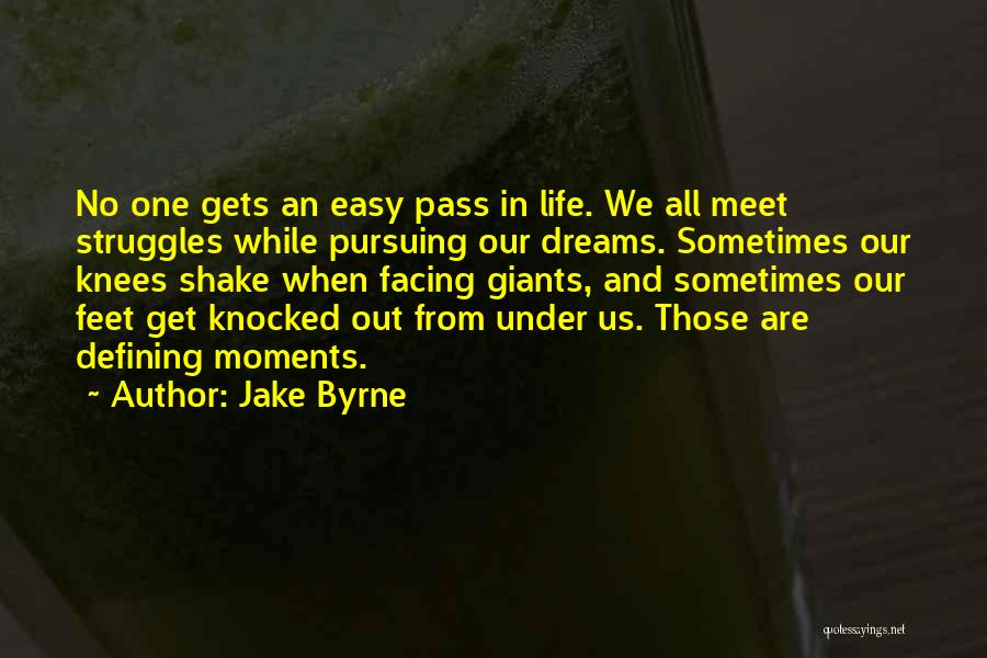 Faith In Dreams Quotes By Jake Byrne