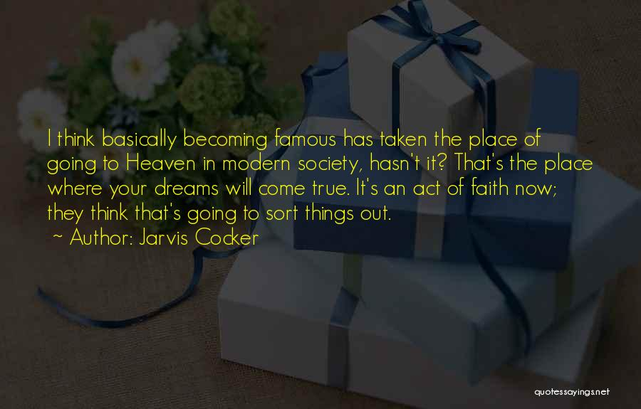 Faith In Dreams Quotes By Jarvis Cocker