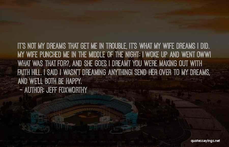 Faith In Dreams Quotes By Jeff Foxworthy
