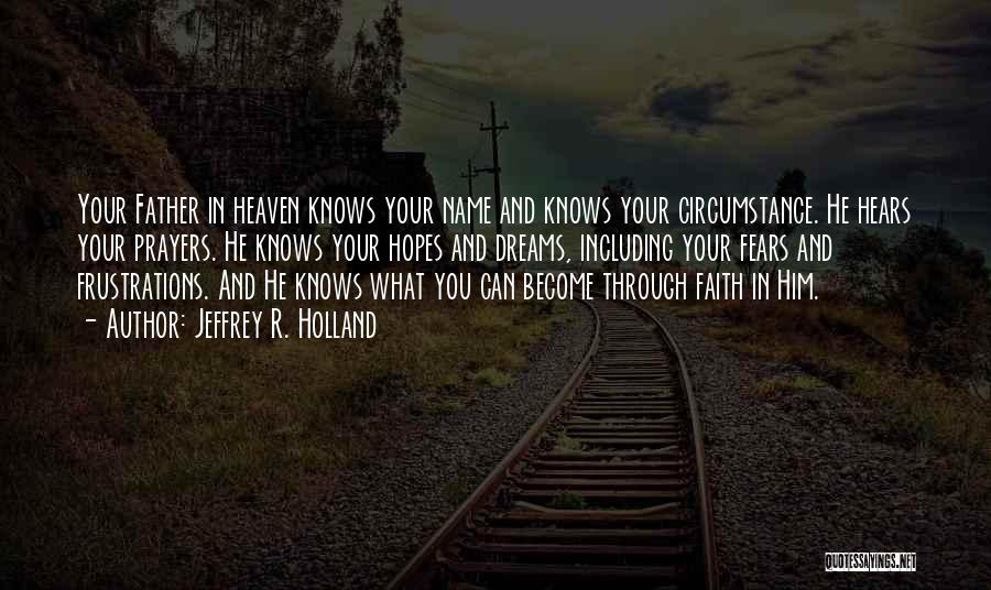 Faith In Dreams Quotes By Jeffrey R. Holland
