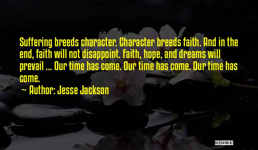 Faith In Dreams Quotes By Jesse Jackson