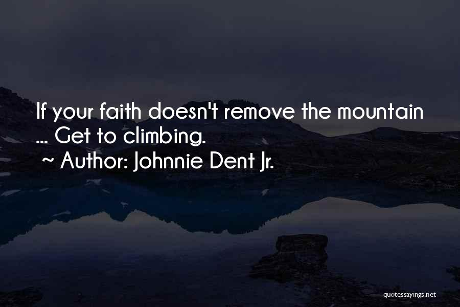 Faith In Dreams Quotes By Johnnie Dent Jr.