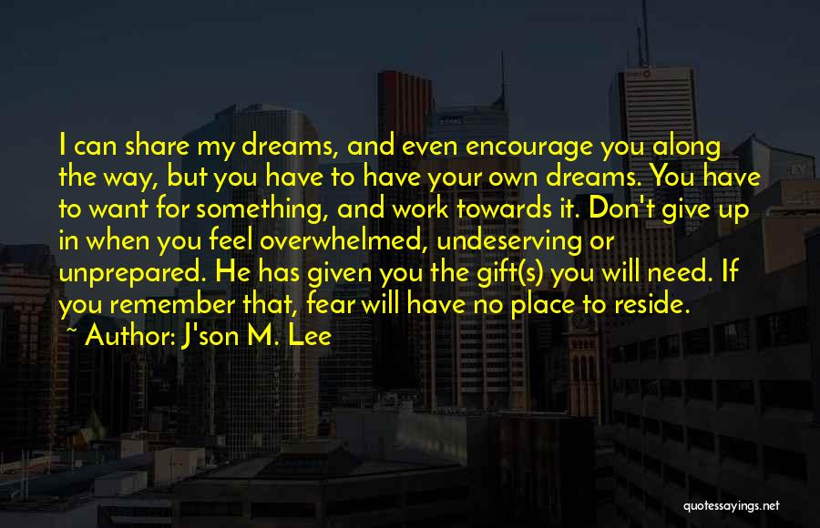 Faith In Dreams Quotes By J'son M. Lee