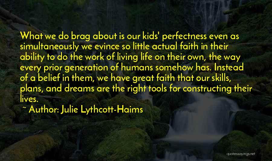 Faith In Dreams Quotes By Julie Lythcott-Haims