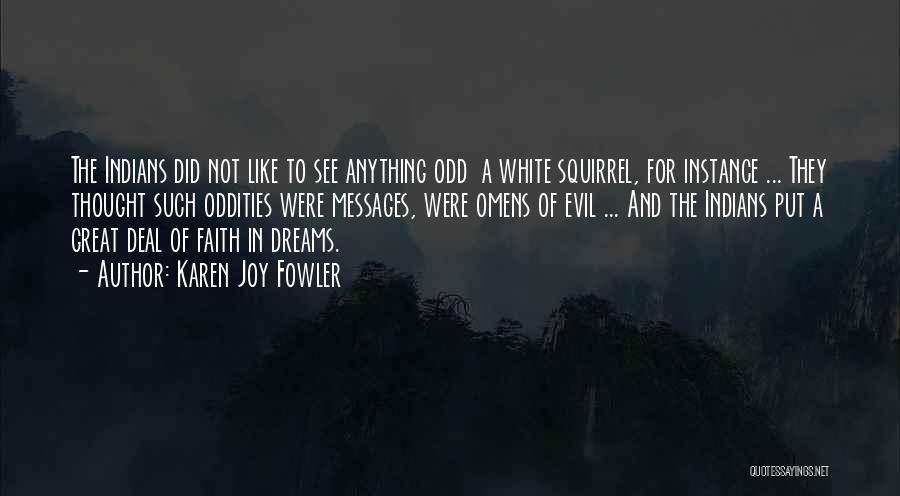 Faith In Dreams Quotes By Karen Joy Fowler