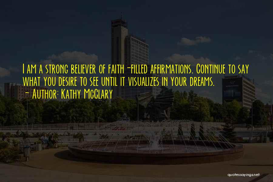 Faith In Dreams Quotes By Kathy McClary