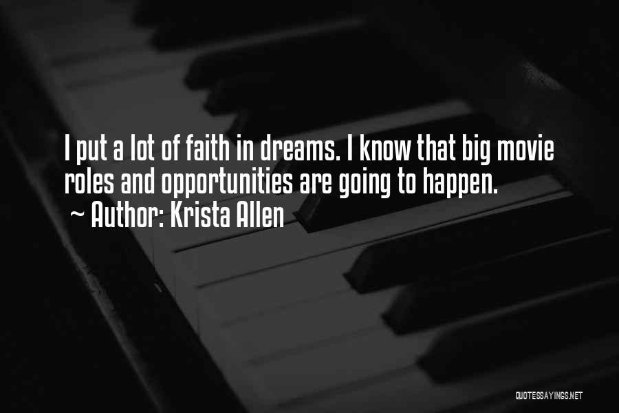 Faith In Dreams Quotes By Krista Allen