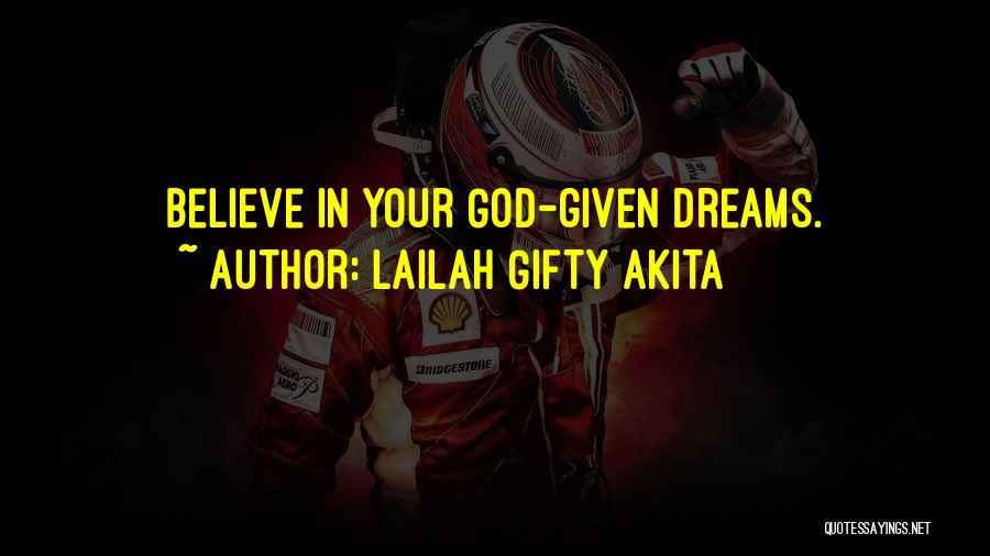 Faith In Dreams Quotes By Lailah Gifty Akita