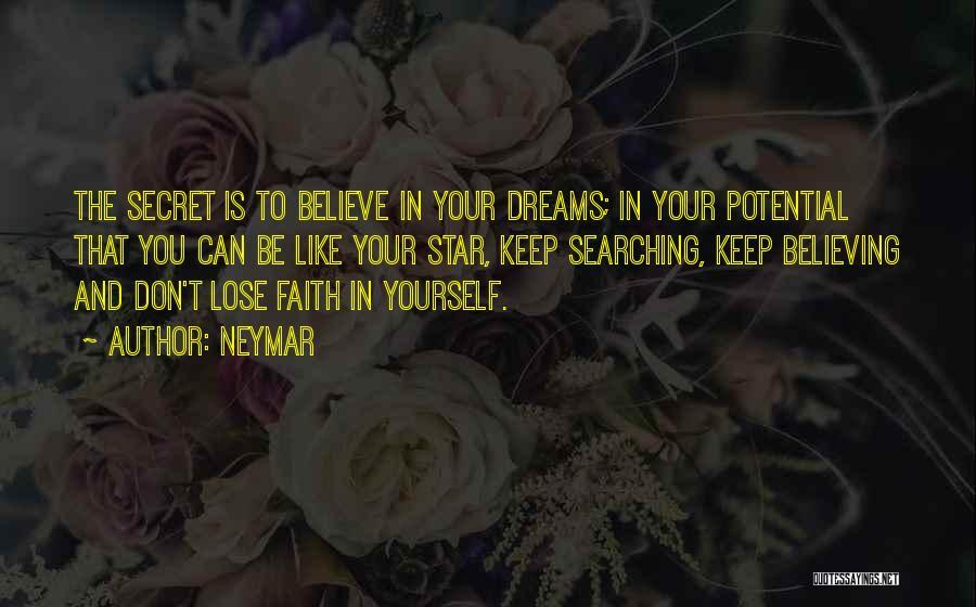 Faith In Dreams Quotes By Neymar