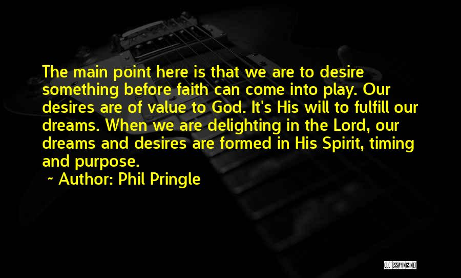 Faith In Dreams Quotes By Phil Pringle